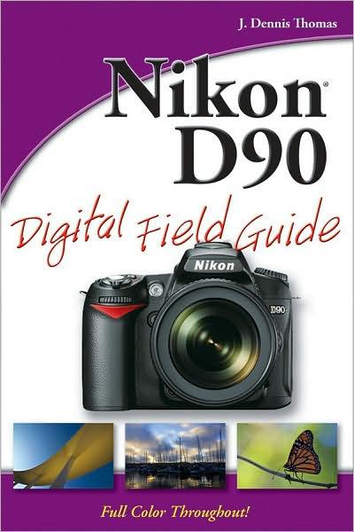 Nikon D90 Digital Field Guide by J Dennis Thomas image