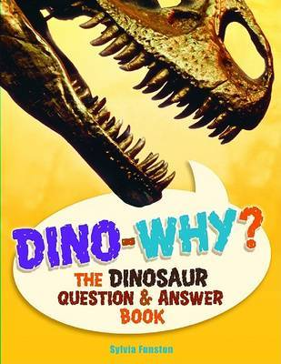 Dino-Why?: The Dinosaur Question & Answer Book by Sylvia Funston image