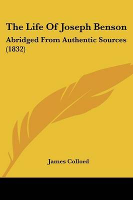 The Life Of Joseph Benson: Abridged From Authentic Sources (1832) by James Collord image