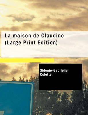 La Maison de Claudine by Sidonie-Gabrielle Colette