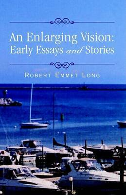 An Enlarging Vision by Robert Emmet Long