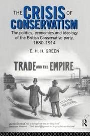 The Crisis of Conservatism by E.H.H. Green image