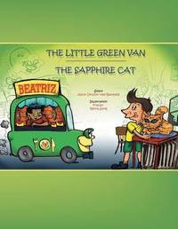 The Little Green Van & the Sapphire Cat by Alice Bamedig
