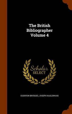 The British Bibliographer Volume 4 by Egerton Brydges image