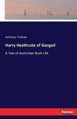 Harry Heathcote of Gangoil by Anthony Trollope image