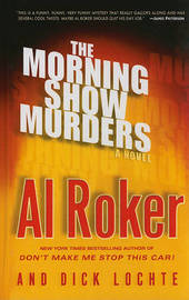 The Morning Show Murders by Al Roker (NBC Weatherman and Television Personality) image