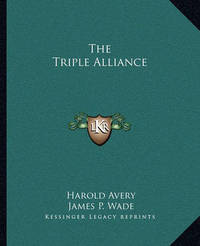 The Triple Alliance by Harold Avery