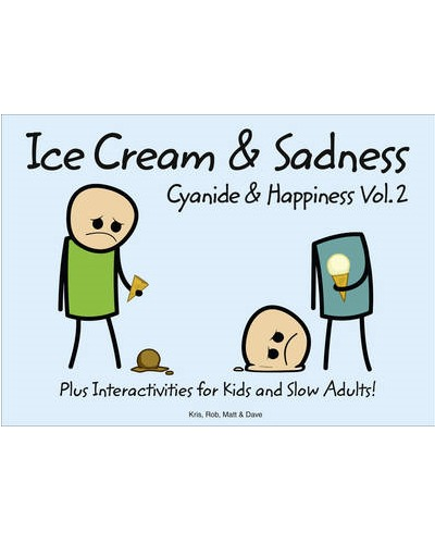 Cyanide and Happiness: Ice Cream and Sadness: Bk. 2 (UK Ed.) by Robert DenBleyker
