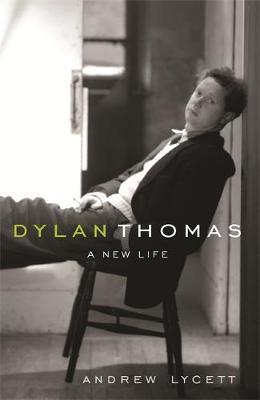 Dylan Thomas by Andrew Lycett image