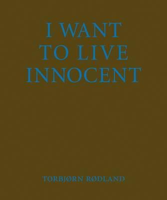 Tobjorn Rodland: I Want to Live Innoc image