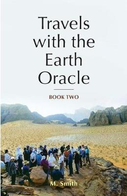 Travels with the Earth Oracle - Book Two by M. Smith