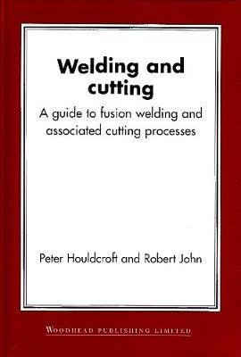 Welding and Cutting by P.T. Houldcroft