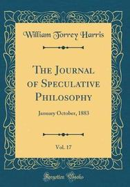 The Journal of Speculative Philosophy, Vol. 17 by William Torrey Harris image