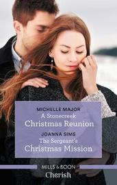 A Stonecreek Christmas Reunion/The Sergeant's Christmas Mission by Michelle Major image