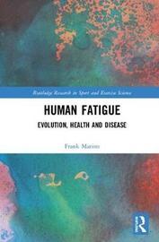 Human Fatigue by Frank Marino