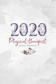 2020 Physical therapist Diary Planner by Elizabeth Riley