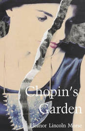 Chopin's Garden by Eleanor Lincoln Morse
