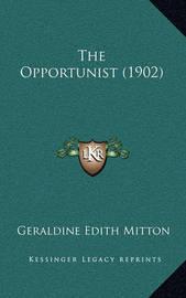 The Opportunist (1902) by Geraldine Edith Mitton
