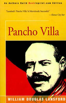 Pancho Villa by William Douglas Lansford