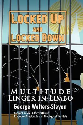 Locked Up and Locked Down by George Walters-Sleyon