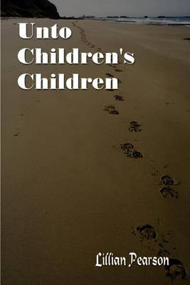 Unto Children's Children by Lillian Pearson