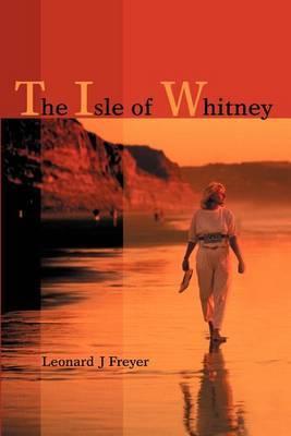 The Isle of Whitney by Leonard J. Freyer