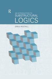 An Introduction to Substructural Logics by Greg Restall image