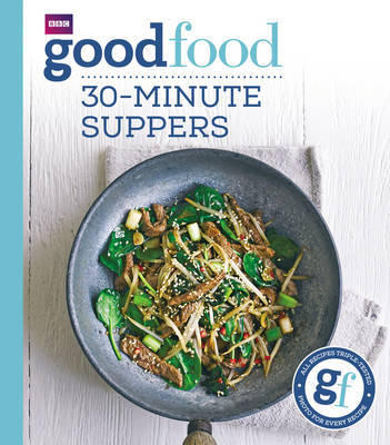 Good Food: 30-minute suppers by Good Food Guides image