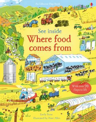 See Inside Where Food Comes From by Emily Bone