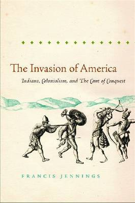 The Invasion of America by Francis Jennings image