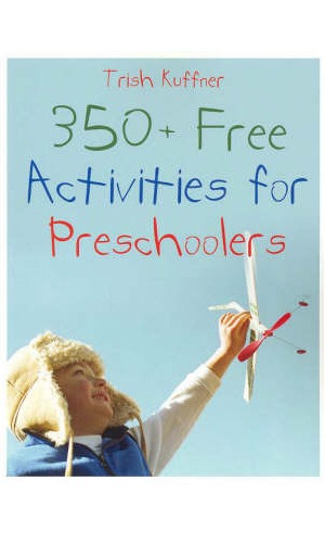 350+ Free Activities for Preschoolers by Trish Kuffner image