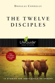 The Twelve Disciples LBS by Douglas Connelly