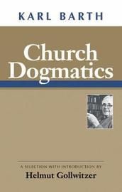 Church Dogmatics by Karl Barth