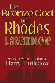 The Bronze God of Rhodes by L.Sprague De Camp