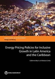Energy pricing policies for inclusive growth in Latin America and the Caribbean by Guillermo Beylis