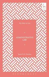 Key Ideas in Administrative Law by Jason NE Varuhas