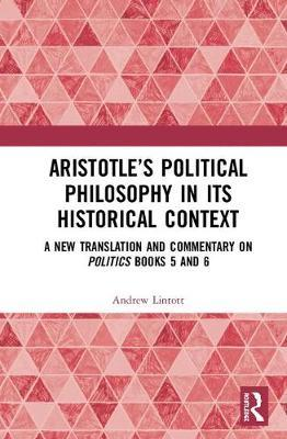 Aristotle's Political Philosophy in its Historical Context by Andrew Lintott