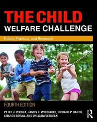 The Child Welfare Challenge by Peter J Pecora