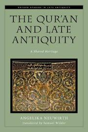 The Qur'an and Late Antiquity by Angelika Neuwirth