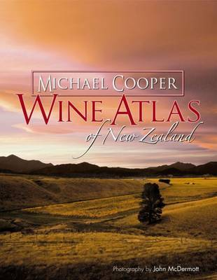 Wine Atlas of New Zealand (2nd Ed) by Michael Cooper
