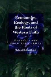 Economics, Ecology, and the Roots of Western Faith by Robert R. Gottfried