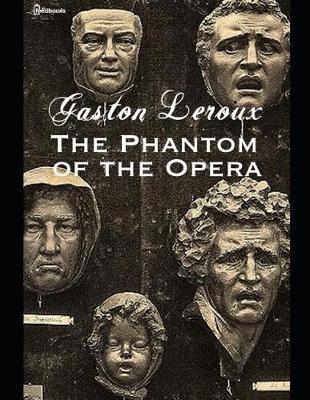 The Phantom of Opera by Gaston Leroux