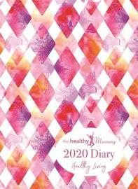 The Healthy Mummy 2020 Diary by The Healthy Mummy
