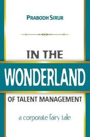 In The Wonderland Of Talent Management by Linda Roberts image