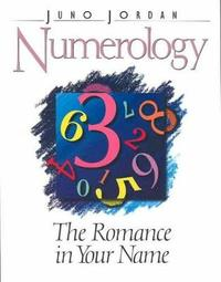Numerology, the Romance in Your Name by Juno Jordan