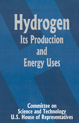 Hydrogen Its Production and Energy Uses by Committee on Science and Technology U S House of Representatives image
