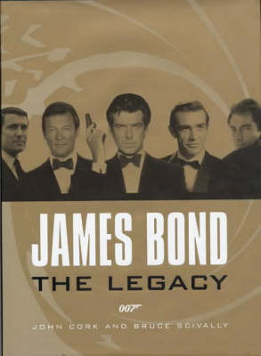 The James Bond - The Legacy by John Cork