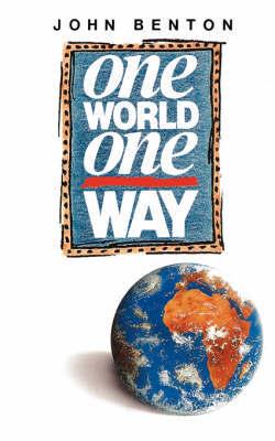 One World, One Way by John Benton