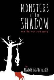 Monsters in the Shadow by Elizabeth Horvath