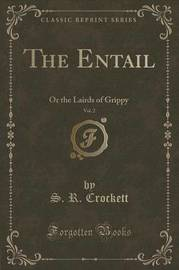 The Entail, Vol. 2 by S.R. Crockett